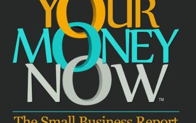 Your Money Now, The Small Business Report Podcast